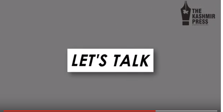 Watch the news series of The Kashmir Press: 'Let's talk'